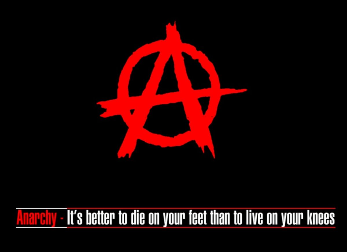 Anarchy: better to die on your feet than live on your knees