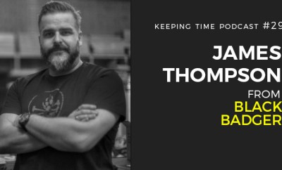 James Thompson from Black Badger On Keeping Time with Oster Watches Podcast