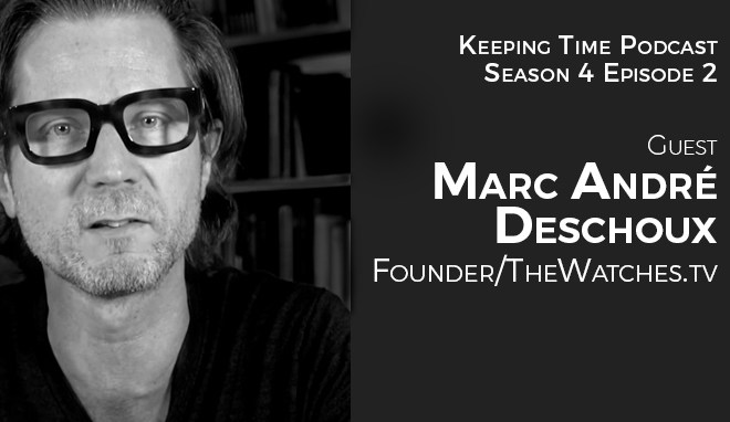 Marc André Deschoux: TheWatches.TV