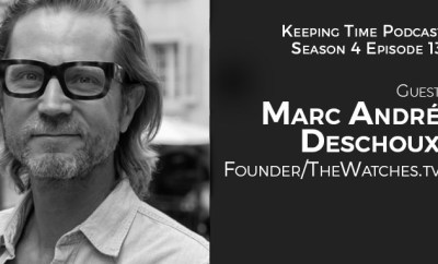 Keeping Time Podcast with guest Marc Andre Deschoux
