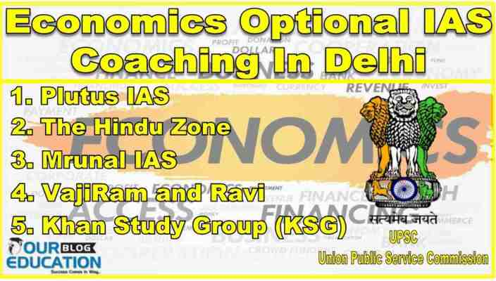 Top Economics Optional IAS Coaching In Delhi