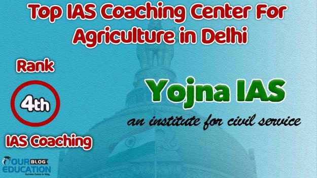 Best IAS Coaching Center for Agriculture in Delhi