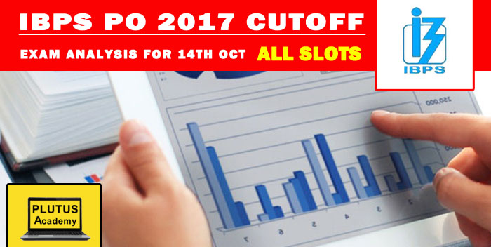 IBPS PO Prelims 2017 Cut Off and Exam Analysis for 14th Oct All Slots
