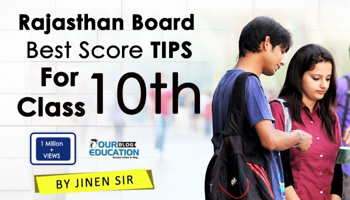 BEST SCORE TIPS FOR RAJASTHAN BOARD 10TH EXAMINATION