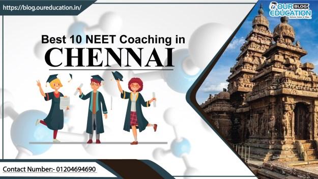 Best 10 NEET Coaching in Chennai