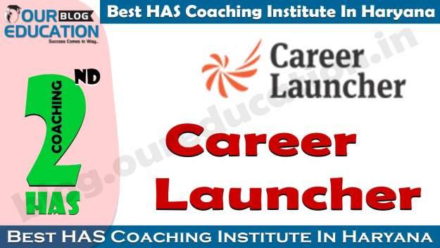 Best HAS Coaching Haryana Career Launcher