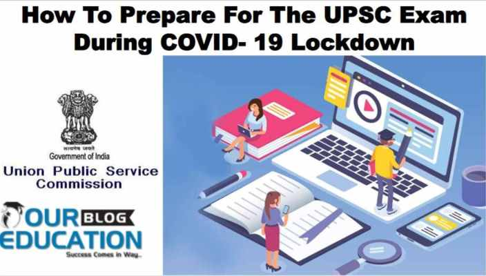 How To Prepare For The IAS Exam During COVID- 19 Lockdown