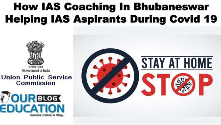 How UPSC Coaching In Bhubaneswar Helping IAS Aspirants During Covid 19