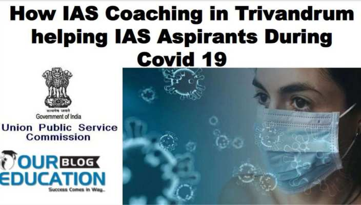 How UPSC Coaching in Trivandrum helping IAS Aspirants During Covid 19