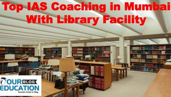 Top IAS Coaching Institutes In Mumbai With Library Facility