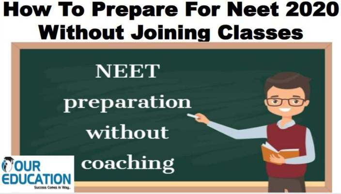 How To Prepare For Neet 2020 Without Joining Classes