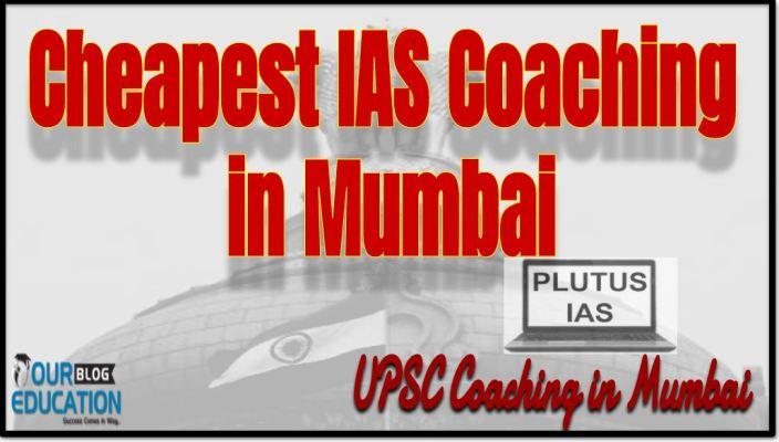 Cheapest IAS Coaching in Mumbai