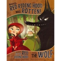 Honestly, Red Riding Hood Was Rotten by Trisha Speed Shaskan