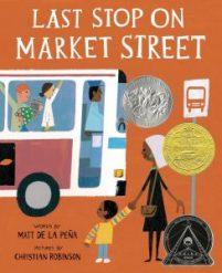 The Last Stop on Market Street By Matt de la Peña