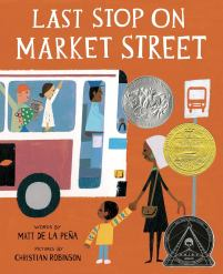 The Last Stop on Market Street By Matt de la Peña