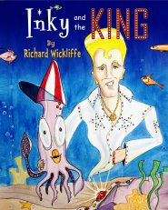 Inky and the King By Richard Wickliffe