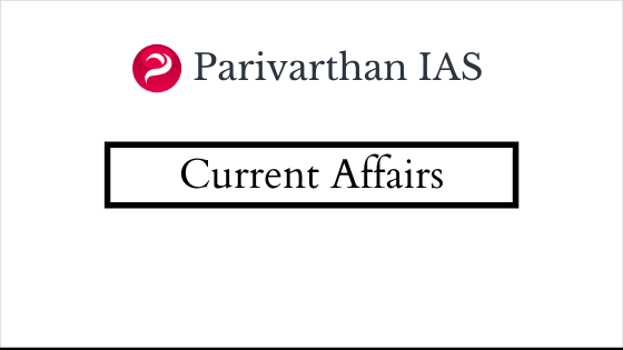 Current Affairs For UPSC/IAS