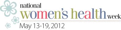 It's National Women's Health Week