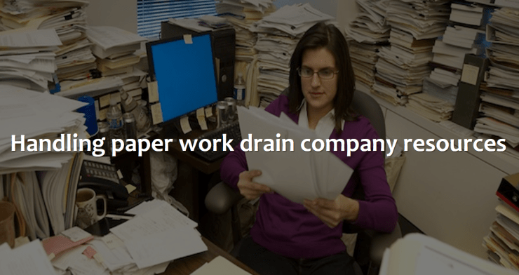 handling paper work drain company resources