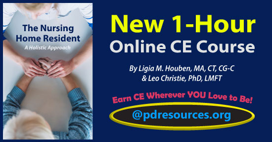 The Nursing Home Resident: A Holistic Approach is a new 1-hour online CE course that thoughtfully examines many facets of providing care for older adults.