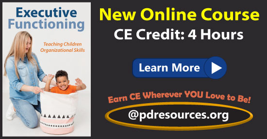 Executive Functioning: Teaching Children Organizational Skills is a new 4-hour online CE course that provides strategies and tools for helping children succeed through overcoming executive functioning deficits.
