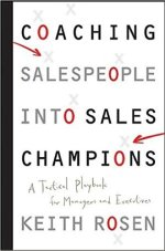 Coaching Salespeople into Sales Champions Author: Keith Rosen