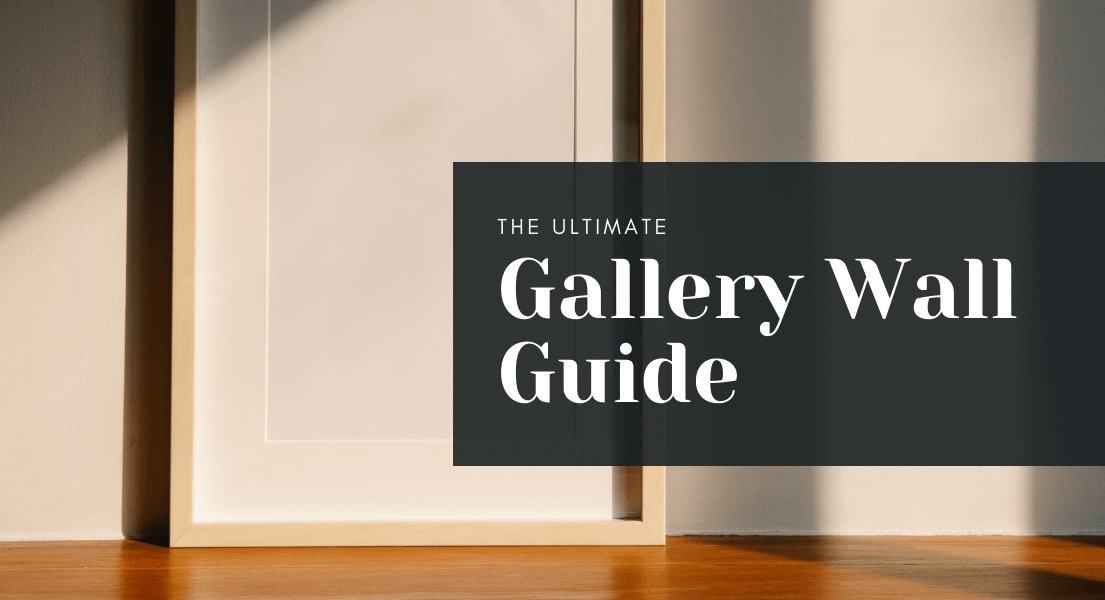The Ultimate Gallery Wall Guide