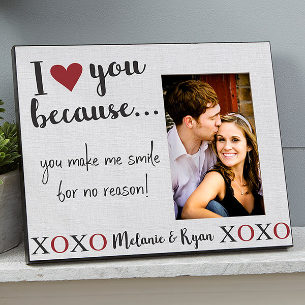 I Love You Because Picture Frame