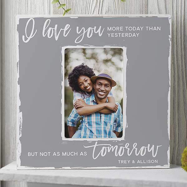 I Love You More Today Picture Frame