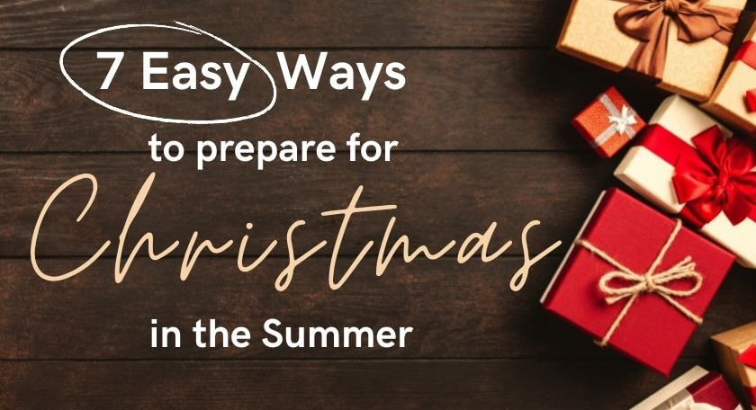 Ways to Prepare for Christmas in the Summer