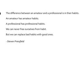 Habits of Amateur and Professional