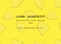 Top 5 resources to learn Javascript for free online - Pete Houston (blog.petehouston.com)