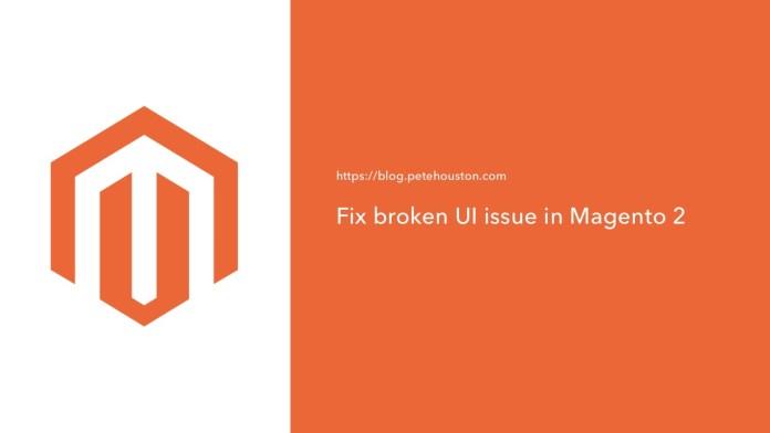 Fix Broken UI Issue in Magento 2