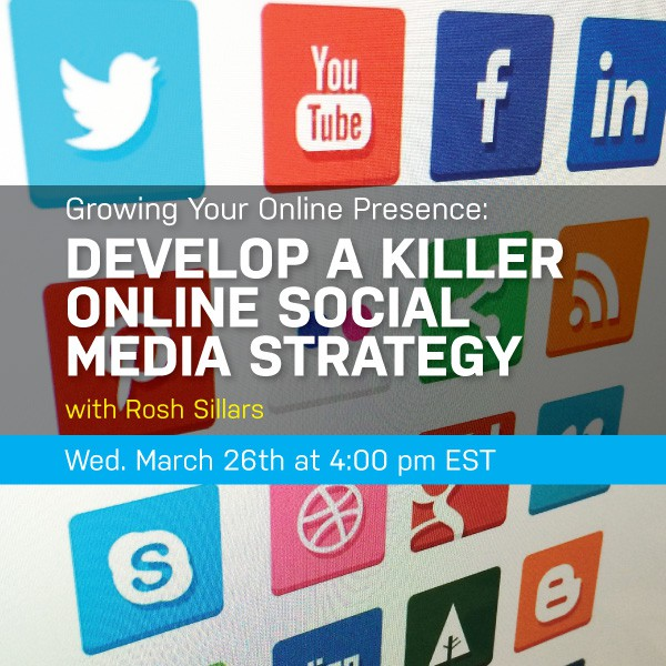 New Webinar: Growing Your Online Presence: Develop A Killer Online Social Media Strategy