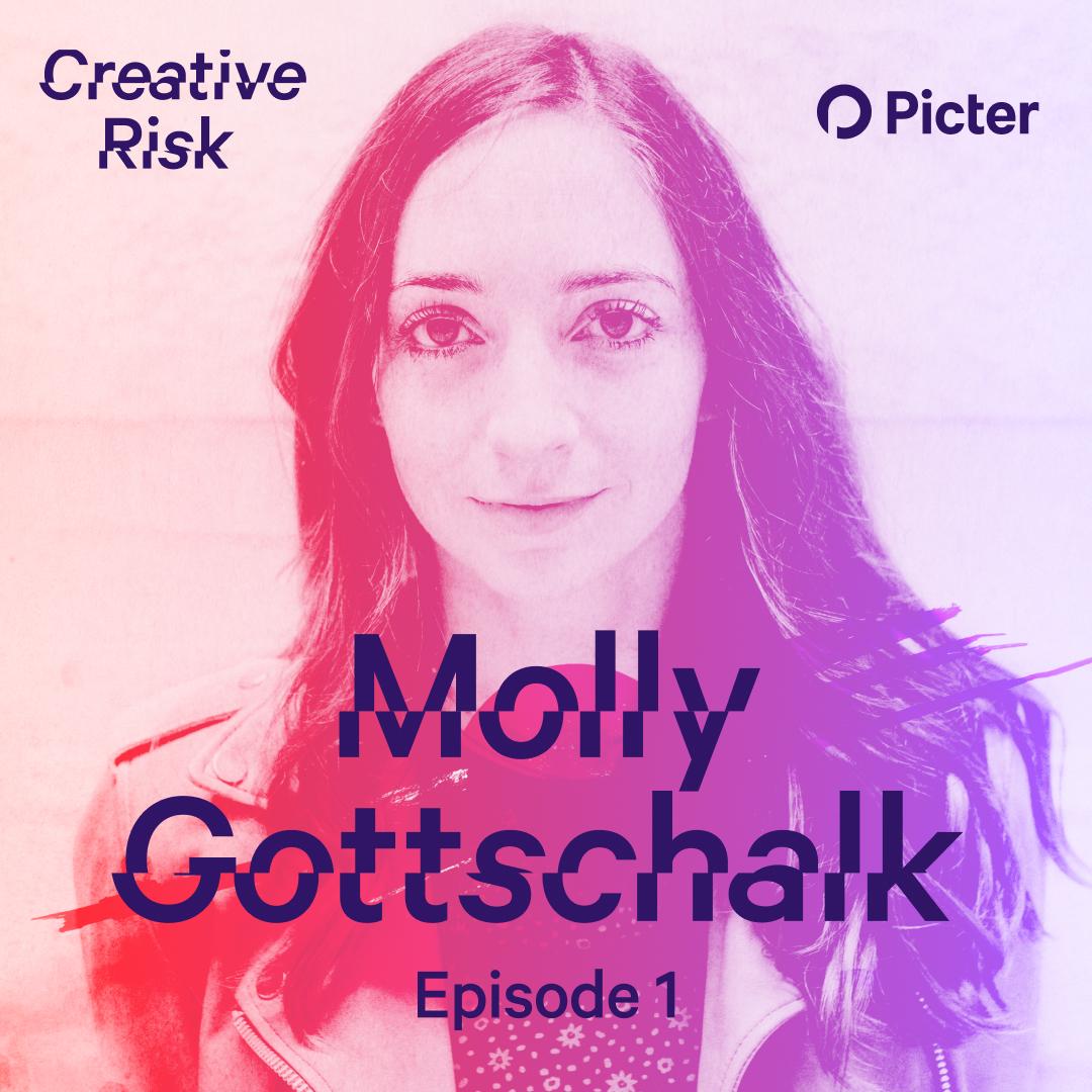 Creative Risk E01 Molly Gottschalk