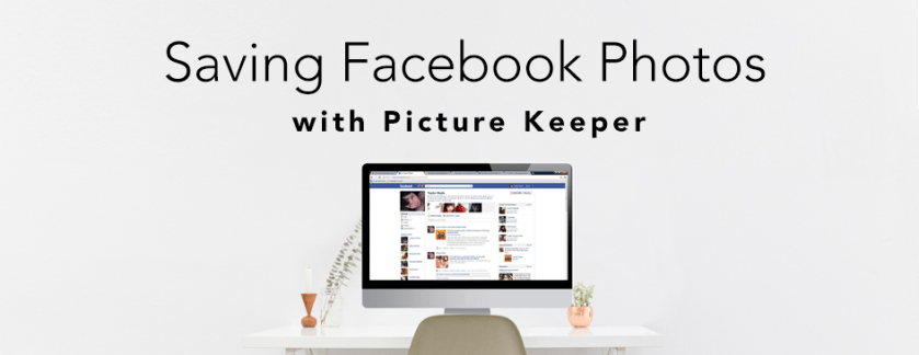 Saving Facebook Photos with Picture Keeper