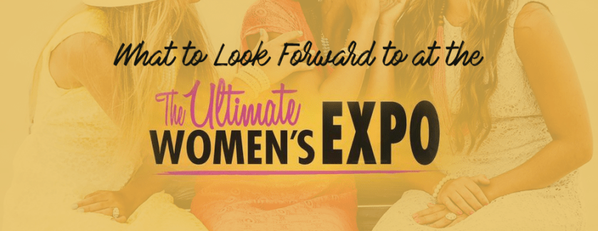 What to Look Forward to at the Ultimate Women's Show
