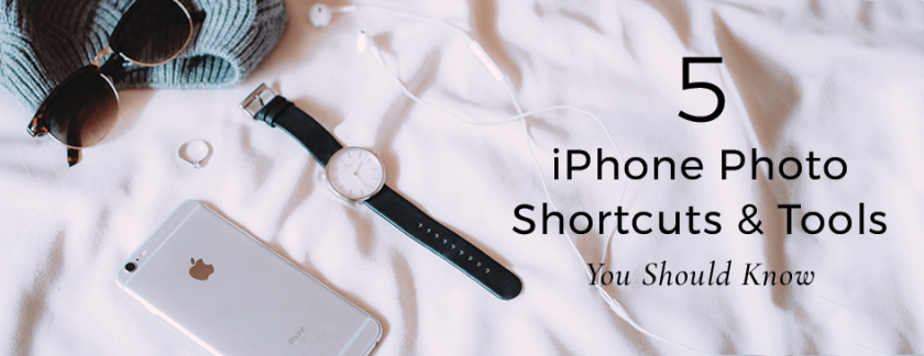 5 iPhone shortcuts & tools you should know