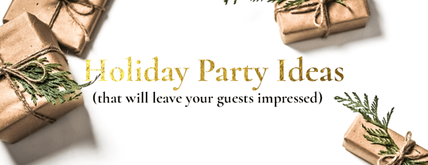 Holiday Party Ideas That Will Leave Your Guests Impressed
