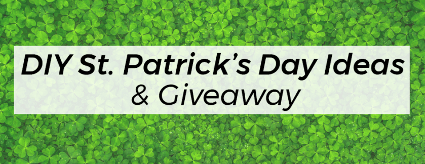 DIY St. Patrick's Day Ideas + Giveaway