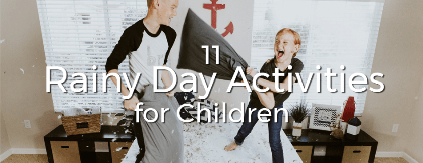 11 Rainy Day Activities for Children