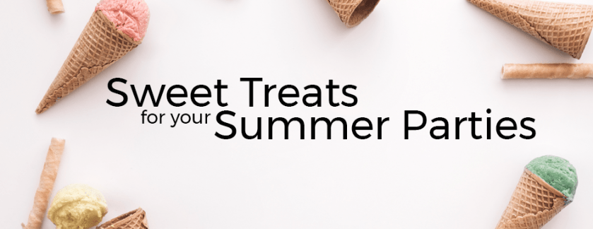 Sweet Treats for Summer Parties