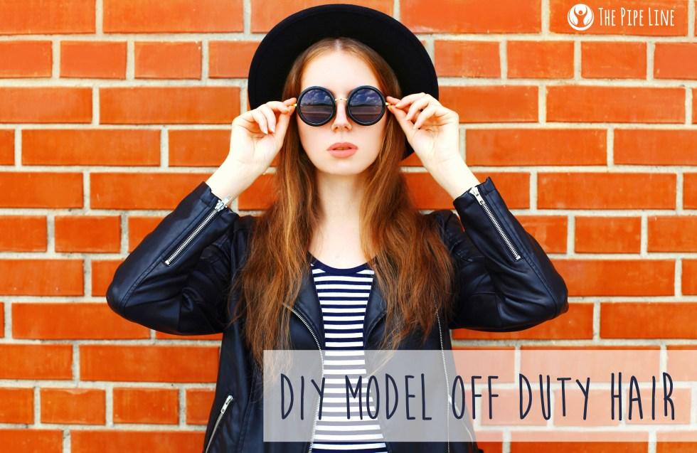 DIY MODEL OFF DUTY HAIR