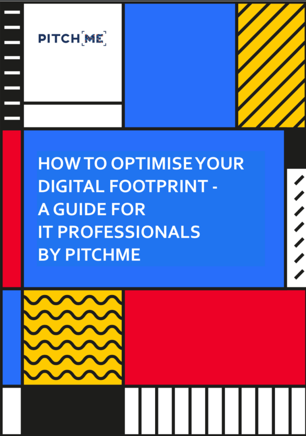 A guidebook for optimising your digital footprint for IT professionals by PitchMe