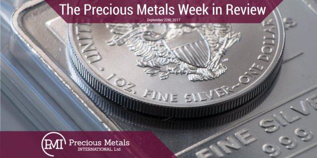 The Precious Metals Week in Review - September 22, 2017 - Precious Metals International