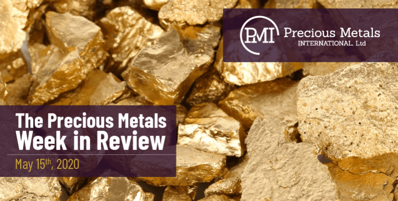 The Precious Metals Week in Review - May 15th, 2020.
