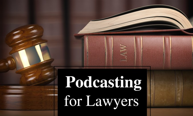 podcasting lawyers legal profession