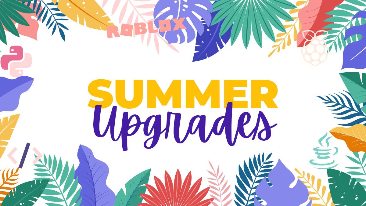 summer upgrades