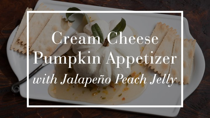 Cream Cheese Pumpkin Appetizer with Jalapeño Peach Jelly