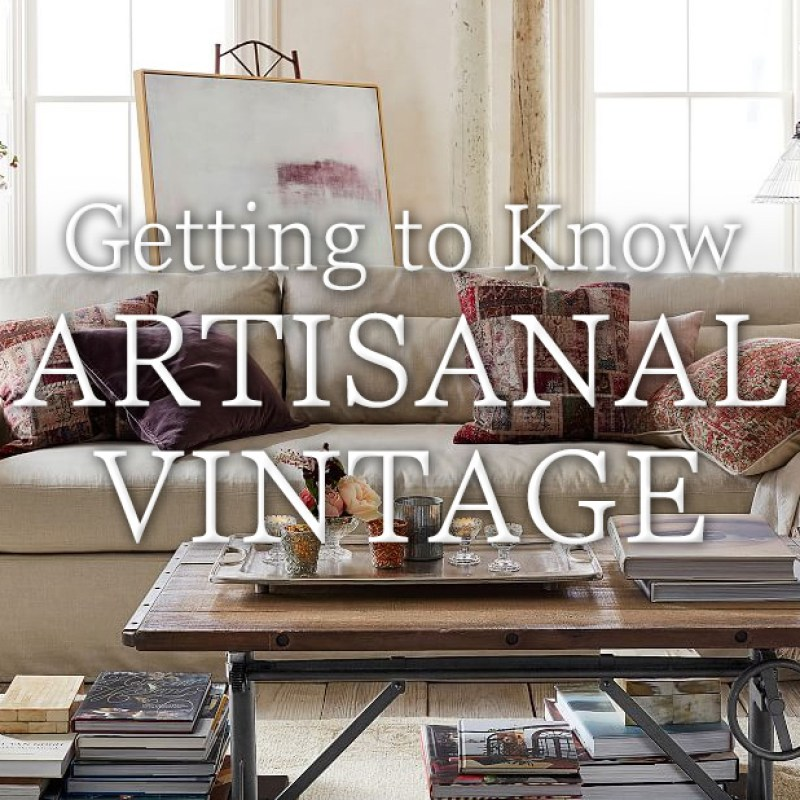 Getting to Know Artisanal Vintage